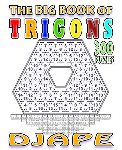 The big book of Trigons: 300 puzzles
