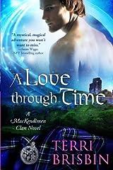 A Love Through Time (MacKendimen Trilogy) ペーパーバック
