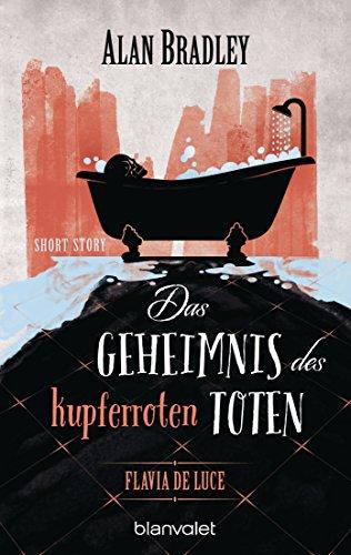 Flavia de Luce - Das Geheimnis des kupferroten Toten: Short Story (Kindle Single)
