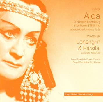 Verdi: Aida (abridged performance, 1956) / Wagner: Lohengrin  (excerpts, 1952) / Wagner: Parsifal (excerpts, 1959) Royal Swedish Opera Archives Vol. 4