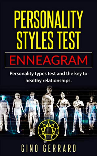 Personality styles test: Enneagram: Personality types test and the key to healthy relationships (English Edition)