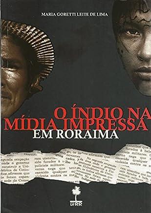 O Índio Na Mídia Impressa Em Roraima.