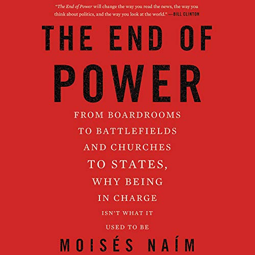 The End of Power Audiobook By Moises Naim cover art