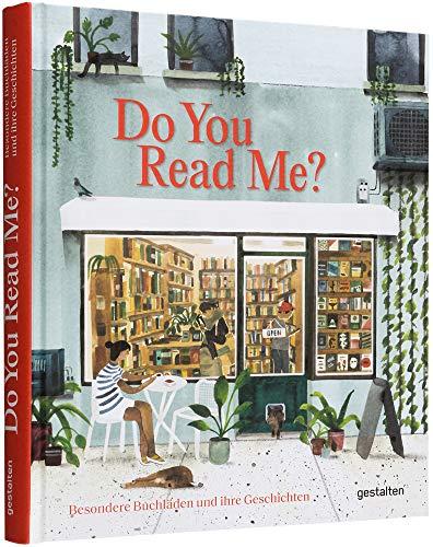 Do you read me?: Besondere Buchläden und ihre Geschichten