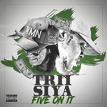 Five on It