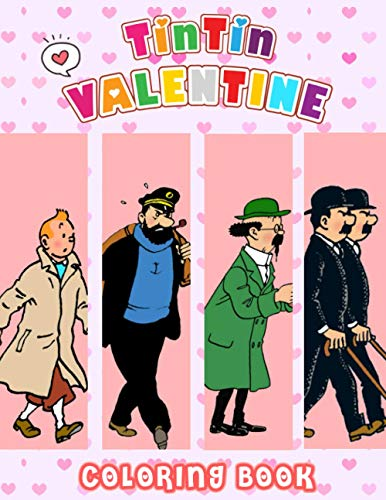 Tintin Valentine Coloring Book: Tintin Premium Unofficial Coloring Books For Adults Color Wonder Creativity