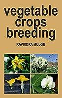 Vegetable Crops Breeding