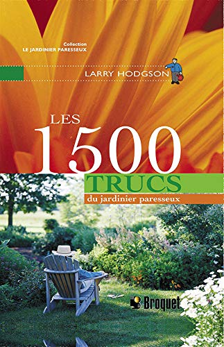 Les 1500 trucs du jardinier paresseux