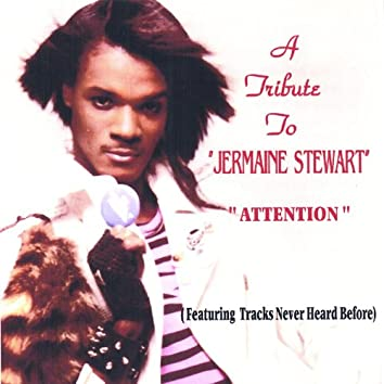 A Tribute to Jermaine Stewart Attention