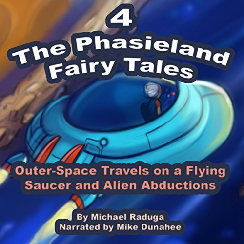 Outer-Space Travels On a Flying Saucer and Alien Abduction (The Phasieland Fairy Tales 4) audiobook cover art