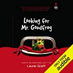 Looking for Mr. Goodfrog audiobook cover art