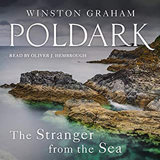 The Stranger from the Sea     A Novel of Cornwall 1810-1811 (Poldark, Book 8)              By:                                                                                                                                 Winston Graham                               Narrated by:                                                                                                                                 Oliver J. Hembrough                      Length: 14 hrs and 44 mins     Not rated yet     Overall 0.0