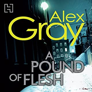 A Pound of Flesh     DCI Lorimer, Book 9              By:                                                                                                                                 Alex Gray                               Narrated by:                                                                                                                                 Joe Dunlop                      Length: 11 hrs and 49 mins     11 ratings     Overall 3.8
