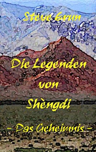 Die Legenden von Shèngdi: Das Geheimnis (German Edition)