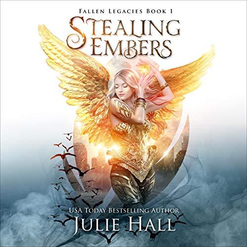 Stealing Embers: Fallen Legacies, Book 1