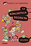 La Biblioteca Secreta: 16 (L'Agus i els monstres)...