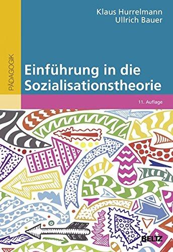 Einführung in die Sozialisationstheorie: Das Modell der produktiven Realitätsverarbeitung