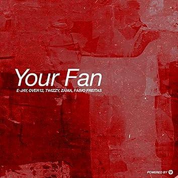 Your Fan