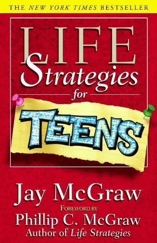 Life Strategies For Teens (Life Strategies Series) by Jay McGraw (2000-12-04)