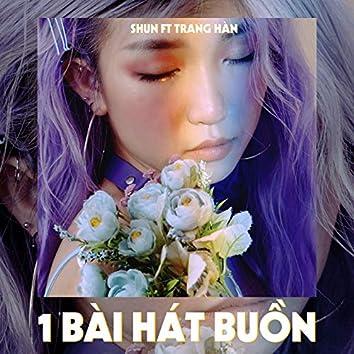 1 Bài Hát Buồn (feat. Trang Hàn)