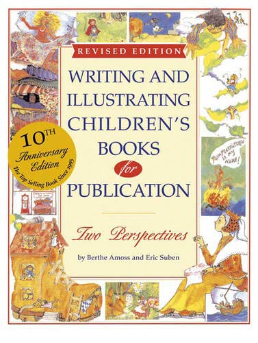 Writing and Illustrating Children's Books for Publication (Writing & Illustrating Children's Books for Publication)