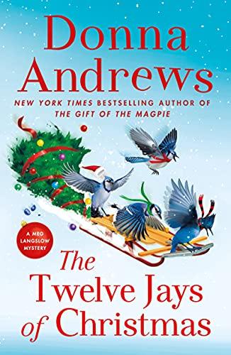 The Twelve Jays of Christmas: A Meg Langslow Mystery (Meg Langslow Mysteries Book 30) by [Donna Andrews]