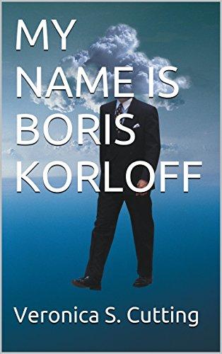 MY NAME IS BORIS KORLOFF (AKASHIC RECORDS Book 3) (English Edition)