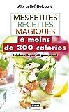 Mes petites recettes magiques à moins de 300 calories (Mes petites recettes magiques - Poche)