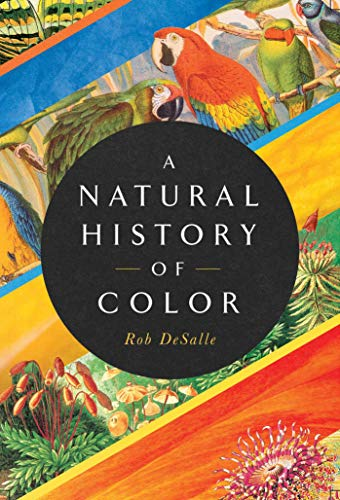 A Natural History of Color: The Science Behind What We See and How We See it (English Edition)