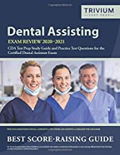 Dental Assisting Exam Review 2020-2021: CDA Test Prep Study Guide and Practice Test Questions for the Certified Dental Assistant Exam