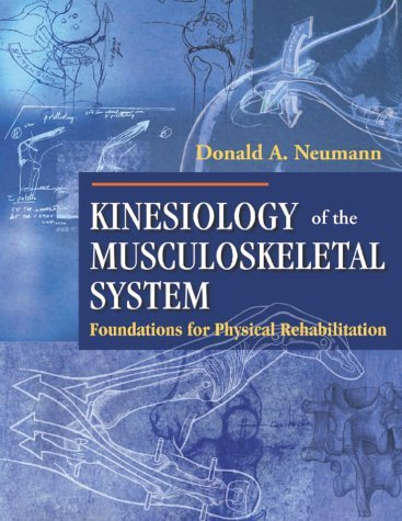 By Donald A. Neumann - Kinesiology of the Musculoskeletal System: Foundations for Physical Rehabilitation: 1st (first) Edition