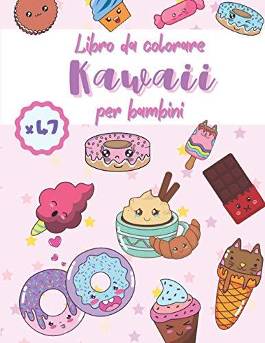 Libro da colorare Kawaii per bambini: simpatici personaggi kawaii da colorare per bambini kawaii doodle dolci dolci biscotti dolci lecca-lecca