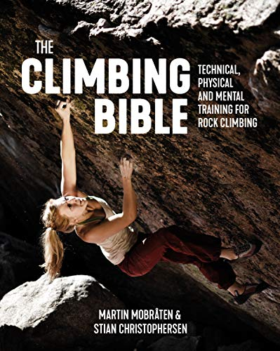 The Climbing Bible: Technical, physical and mental training for rock climbing