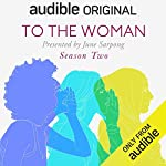To The Woman (Season 2) cover art