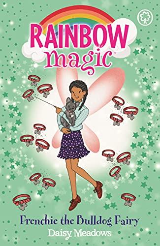 Rainbow Magic: Frenchie the Bulldog Fairy: Puppy Care Fairies Book 2 (English Edition)