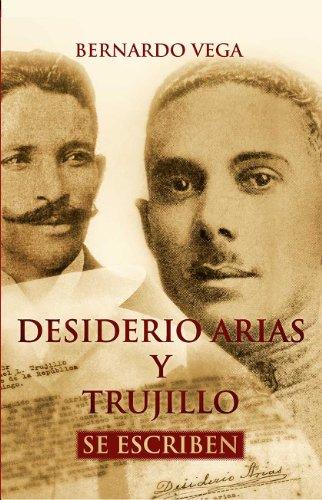 Desiderio Arias y Trujillo se escriben (Spanish Edition)