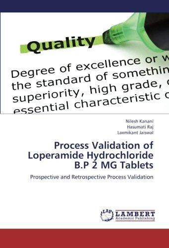Process Validation of Loperamide Hydrochloride B.P 2 MG Tablets: Prospective and Retrospective Process Validation