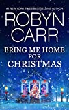 Bring Me Home for Christmas (A Virgin River Novel Book...