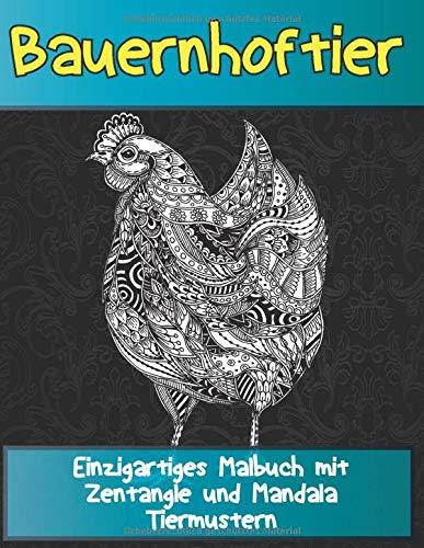 Bauernhoftier - Einzigartiges Malbuch mit Zentangle- und Mandala-Tiermustern