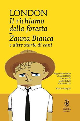 Il richiamo della foresta-Zanna Bianca e altre storie di cani