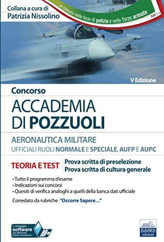Concorso Accademia di Pozzuoli - Ufficiali Aeronautica Militare: TEORIA E TEST - Prova scritta di preselezione - Prova scritta di cultura generale