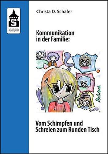 Kommunikation in der Familie: Vom Schimpfen und Schreien zum Runden Tisch