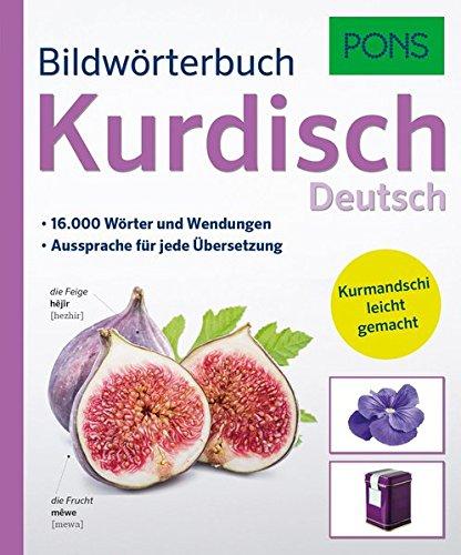 PONS Bildwörterbuch Kurdisch: Mit 16.000 Wörter und Wendungen. Kurmandschi leicht gemacht.