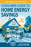 Consumer Guide to Home Energy Savings-10th Edition: Save Money, Save the Earth (English Edition)