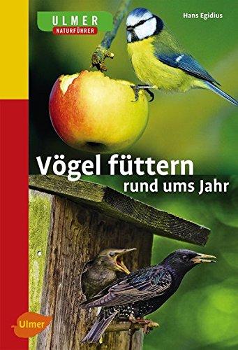 Vögel füttern rund ums Jahr: Naturführer