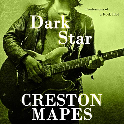 Dark Star: Confessions of a Rock Idol     Rock Star Chronicles              By:                                                                                                                                 Creston Mapes                               Narrated by:                                                                                                                                 Troy Klein                      Length: 11 hrs and 17 mins     Not rated yet     Overall 0.0