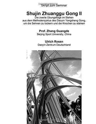 Shujin Zhuanggu Gong II: Die zweite Übungsfolge im Stehen aus dem Methodenzyklus des Daoyin Yangsheng Gong, um die Sehnen zu lockern und die Knochen zu stärken