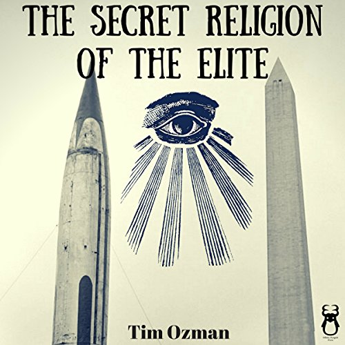 The Secret Religion of the Elite audiobook cover art