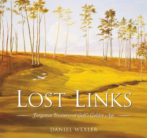 Lost Links: Forgotten Treasures of Golf's Golden Age