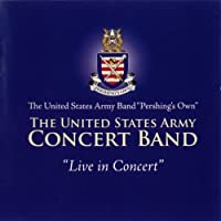 Us Army Band: Live in Concert by VARIOUS ARTISTS (2011-08-30)
